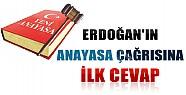 Erdoğan'ın Anayasa Çağrısına İlk Cevap