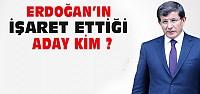 Erdoğan'ın İşaret Ettiği Başbakan Davutoğlu mu?