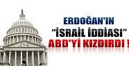Erdoğan'ın İsrail İddiası ABD'yi Kızdırdı