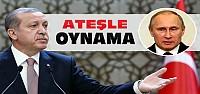Erdoğan:Putin'in Açıklamaları Kabul Edilemez