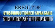 Ereğli'de Uyuşturucu Ticareti Yapan Şahıs Tutuklandı