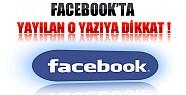 Facebook'ta Son Günlerde Yayılan O Yazıya Dikkat !