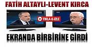 Fatih Altaylı ve Levent Kırca Birbirine Girdi-Video