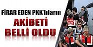 Firar Eden PKK'lılarla Akibeti Belli Oldu