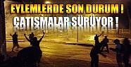 Gezi Parkı Eylemlerinde Son Durum-Çatışmalar Sürüyor