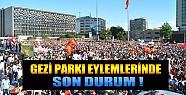 Gezi Parkı Eylemlerinde Son Durum Ne ?