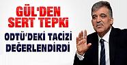 Gül'den ODTÜ'deki Taciz Olayına Sert Tepki