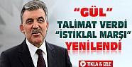 Gül'ün Talimatıyla İstiklal Marşı Yenilendi-VİDEO