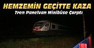 Hemzemin geçitte kaza:Tren minibüse çarptı