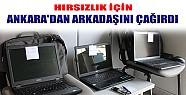 Hırsızlık İçin Ankara'dan Arkadaşını Çağırmış
