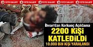 İhvan'dan Korkunç Açıklama: 2200 Ölü, 10 Binden Fazla Yaralı!