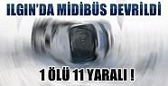 Ilgın'da Kaza: Midibüs Devrildi: 1 Ölü 11 Yaralı