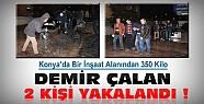 İnşaat Alanından 350 kg Demir Çalan 2 Kişi Yakalandı