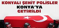 İstanbul'da Şehit Olan Polisler Konya'ya Getirildi