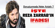 İşte Reza Zarrab'ın Soruşturma İfadesi