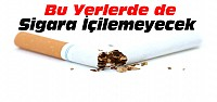 İşte Sigara İçilemeyecek Yeni Alanlar