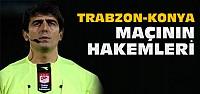 İşte Trabzonspor Konyaspor Maçının Hakemleri