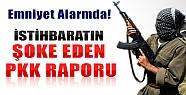 İstihbaratın Şoke Eden PKK Raporu