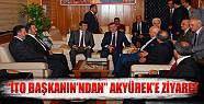 İTO Başkanı Yalçıntaş'tan Akyürek'e Ziyaret