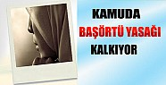 Kamuda Başörtü Yasağı Kalkıyor