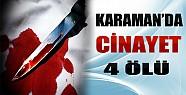 Karaman'da Cinayet...4 Ölü
