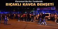 Karaman'da Kız Yurdunda Bıçaklı Kavga Dehşeti