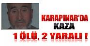 Karapınar'da Kaza: 1 Ölü, 2 Yaralı!