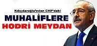 Kılıçdaroğlu'ndan CHP'deki Muhaliflere Rest