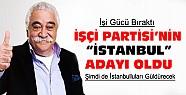 Kırca İşçi Partisi'nin İstanbul Adayı Oldu