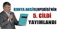 Konya Ansiklopedisi'nin 5. Cildi Yayımlandı