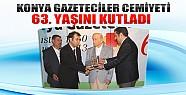 Konya Gazeteciler Cemiyeti 63. Yaşını Kutladı