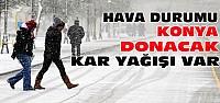 Konya Hava Durumu-Kar ve Aşırı Soğuk Var