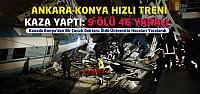 Konya Hızlı Tren Kazasında 9 Ölü 46 Yaralı-VİDEO