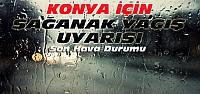 Konya İçin Yağış Uyarısı-Son Hava Durumu