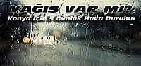 Konya'da Yağış Var mı? İşte Hava Durumu