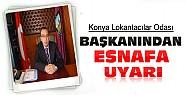 Konya Lokantacılar Odası Başkanından Esnafa Uyarı