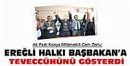 Konya Milletvekili Cem Zorlu:Ereğli Başbakana Teveccühünü Gösterdi