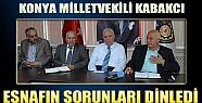 Konya Milletvekili Kabakcı, Esnafın Sorunlarını Dinledi