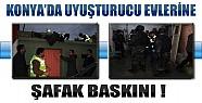Konya Polisinden Uyuşturucu Satılan Evlere Şafak Baskını