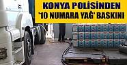 Konya Polisinden Yağ Baskını