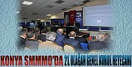 Konya SMMMO'da 21.Olağan Genel Kurul Heyecanı