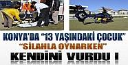 Konya Tuzlukçu'da Bir Çocuk Silahla Oynarken Kendini Vurdu