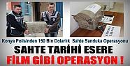 Konya'da 150 Bin Dolarlık Sahte Tarihi Eser İçin Film Gibi Operasyon !