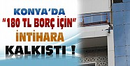Konya'da 180 TL Borç İçin AVM'de İntihar Girişimi