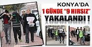 Konya'da 1 Günde 9 Hırsız Yakalandı !