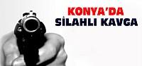 Konya'da 2 grup arasında silahlı kavga