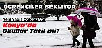 Konya'da 3 Ocak Salı Okullar...