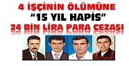 Konya'da 4 İşçinin Ölümüne 15 Yıl Hapis 24 Bin TL Para Cezası