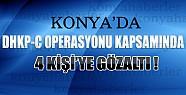 Konya'da 4 Kisi DHKP-C Operasyonu Kapsamında Gözaltına Alındı