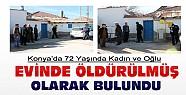 Konya'da 72 Yaşındaki Kadın ve Oğlu Evinde Vurularak Öldürülmüş Olarak Bulundu